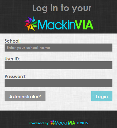 "The MackinVIA login screen includes fields for School, User ID, and Password. Underneath are two buttons: ""Administrator?"" and ""Login"""