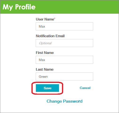 The My Profile form with fields for User Name (required), Notification Email, First Name, and Last Name. Click the Save button. Optional Cancel and Change Password buttons